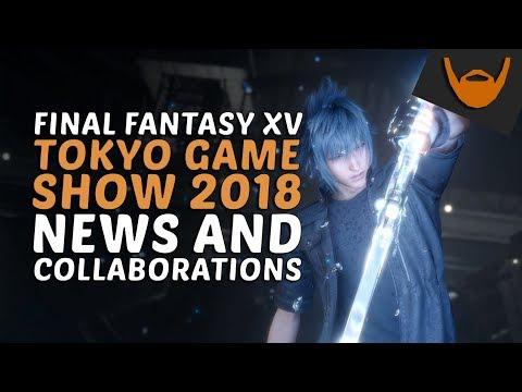 Final Fantasy XV - Tokyo Game Show 2018 News & Collaborations