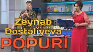 Zeynəb Dostəliyeva - POPURİ (2018)
