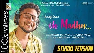 Oh Madhu || Asad Nizam || Kuldeep Pattanaik || Puspak Parida || Axis 3 || Kalinga Production