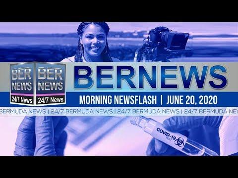 Bermuda Newsflash For Saturday, June 20, 2020