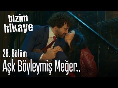 Aşk Böyleymiş Meğer - Bizim Hikaye 28. Bölüm