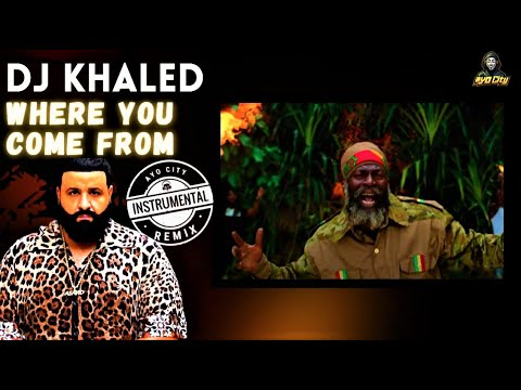 DJ Khaled – WHERE YOU COME FROM (Instrumental) (Remix) ft. Buju Banton, Capleton, Bounty Killer