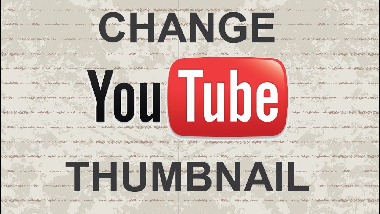 Change thumbnail Youtube - 2015 - YouTube