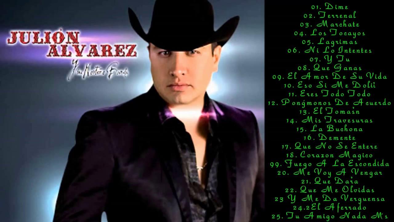 Las 30 Mejores Canciones De Julión álvarez Julion