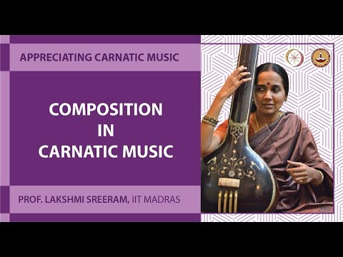 Lec 38Composition in Carnatic Music