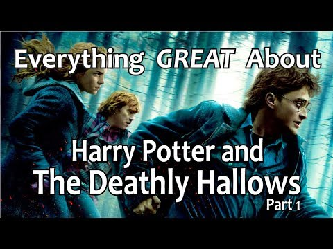 Everything GREAT About Harry Potter and The Deathly Hallows - Part 1!