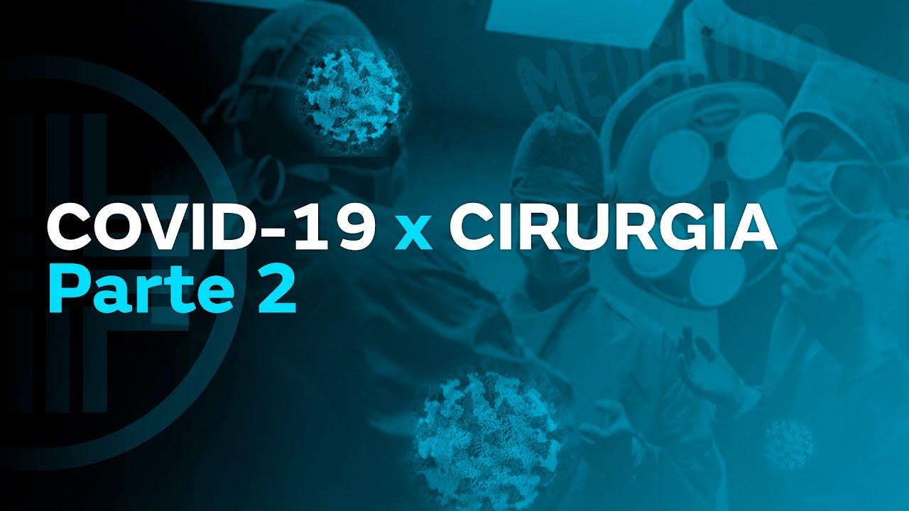 Coronavírus (COVID-19): Recomendações na CIRURGIA- Parte 2