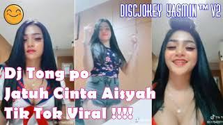 DJ TONG PO AISYAH TIK TOK ORIGINAL VIRAL 2018
