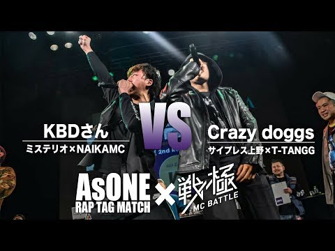 T-TANGG×サイプレス上野 vs NAIKA MC×ミステリオ/戦極×AsONE 戦クロ4(2019.4.29)