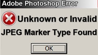 [Solved]- Invalid JPEG Marker Type FIX - Photoshop Tutorial