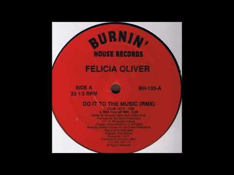Felicia Oliver - Do It To The Music (Sex You Up Mix)