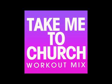 Take Me To Church (Workout Mix)