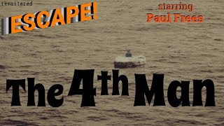 """""""The 4th Man"""" starring PAUL FREES • Best Stories from ESCAPE! • [remastered audio]"""