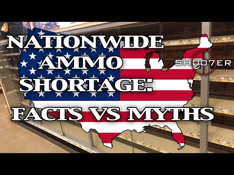 NATIONWIDE AMMO SHORTAGE: FACTS VS MYTHS - SH007ER