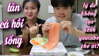 [Hàn Quốc]Ăn cá hồi sống chấm wasabi-Lý do không tạo kênh youtube cho út yêu?
