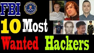 FBI's 10 MOST WANTED HACKERS  in the world (2015 LIST)