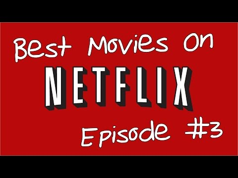 10 of the Best Movies on Netflix Episode 3