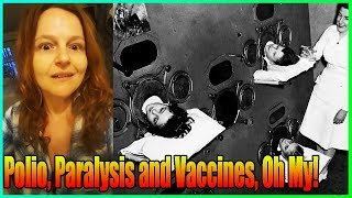 Polio, Paralysis and Vaccines, Oh My!