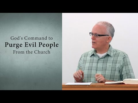 God's Command to Purge Evil People From the Church - Jeff Peterson