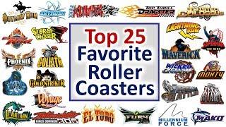 My Top 25 Favorite Roller Coasters - Spring 2018