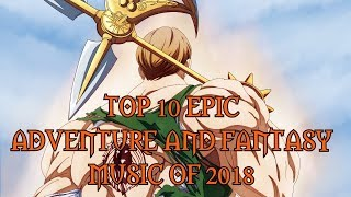Top 10 EPIC Adventure and Fantasy Music of 2018 | Best Epic Music