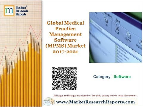 Global Medical Practice Management Software (MPMS) Market 2017 - 2021