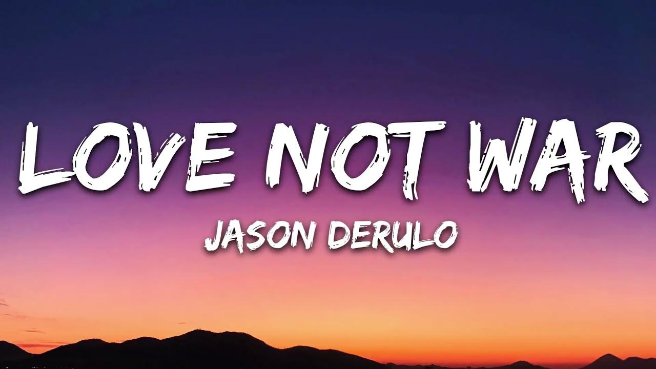 Jason Derulo, Nuka -Love Not War -Lyrics 🎵1 Hour