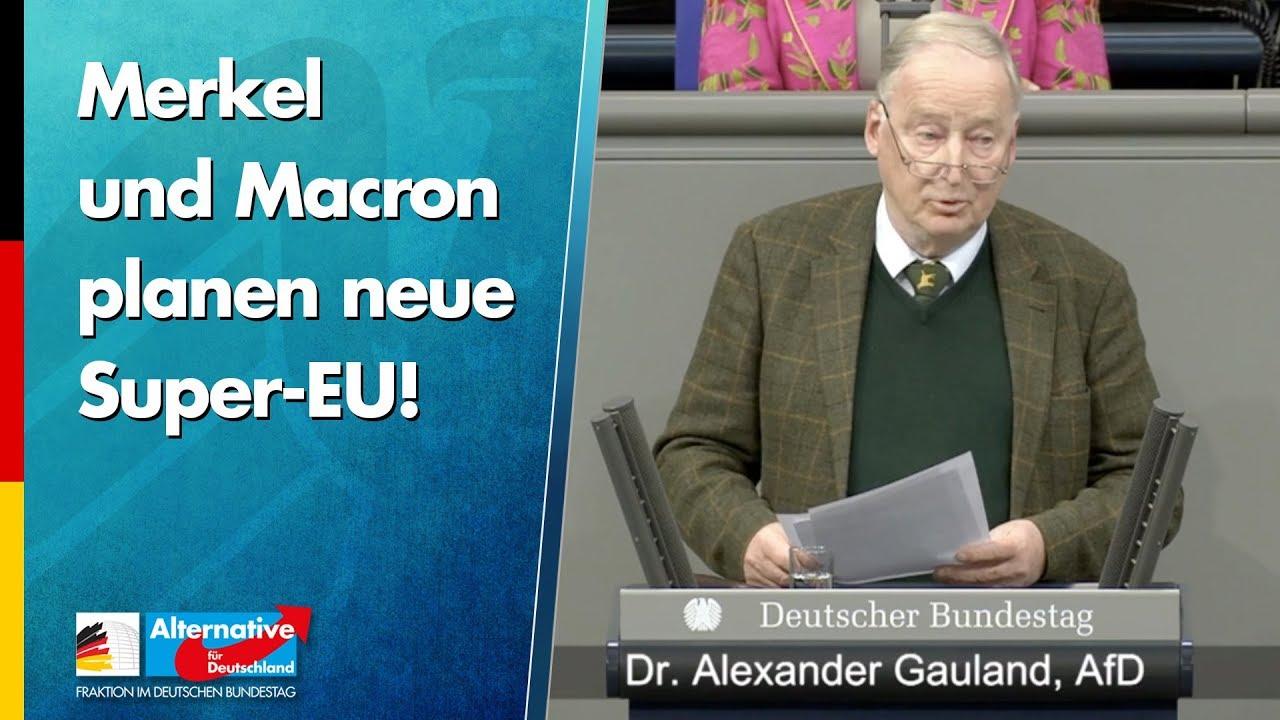 Gauland: Merkel und Macron planen neue Super-EU!