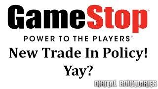 """gamestop"" New Trade In Policy! More Value?   Digital Boundaries News"