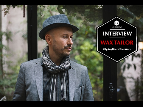 "Wax Tailor x INTERVIEW UNDERSTAR ""By Any Beats Necessary"""