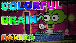 COLORFUL BRAIN BY DAKIRO! With English Translations lol // Geometry Dash 2.1 Level