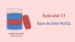 Baze de Date | S1E33 | Baze de Date NoSQL