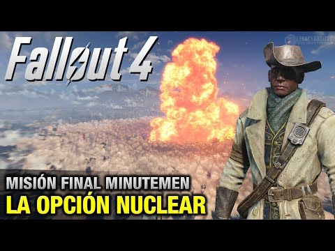 Fallout 4 - Misión Final Minutemen - La Opción Nuclear (1080p 60fps)