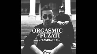 Orgasmic  & Fuzati - Planetarium