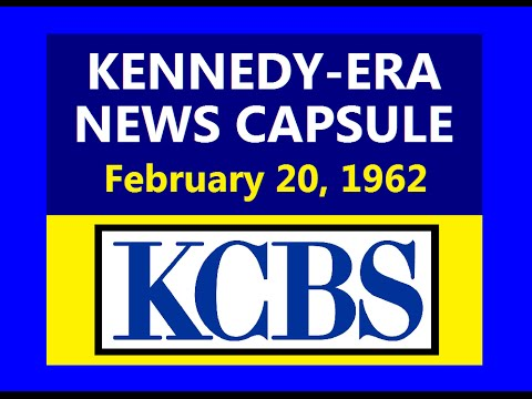 KENNEDY-ERA NEWS CAPSULE: 2/20/62 (KCBS-RADIO; SAN FRANCISCO, CALIFORNIA) (PART 1)