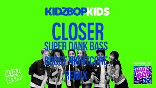 CLOSER (KIDZ BOP 34) Nightcore 3000% Bass Boost!