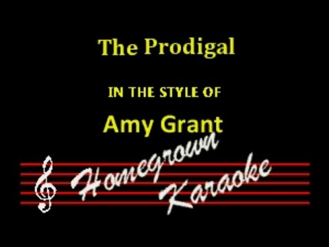 Amy Grant-The Prodigal Karaoke