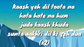 Kaash ye dil toota na hota ( lyrics ) || ayush k creation ||