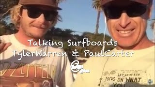 Talking Surfboards with Tyler Warren & Paul Carter Trestles
