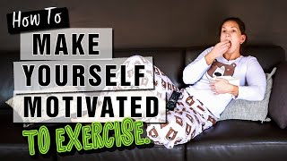 HOW TO MAKE YOURSELF MOTIVATED TO EXERCISE: My best how to tips to get motivated to exercise at home