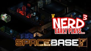 Nerd³ Early Plays... Spacebase DF-9