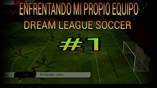ME ENFRENTO A MI PROPIO EQUIPO DESAFIO FINAL | DREAM LEAGUE SOCCER
