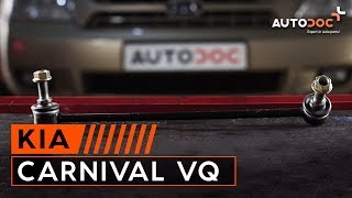 Sådan udskifter du stabilisatorstag foran på KIA CARNIVAL VQ GUIDE | AUTODOC