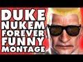 Duke Nukem Forever Funny Montage!