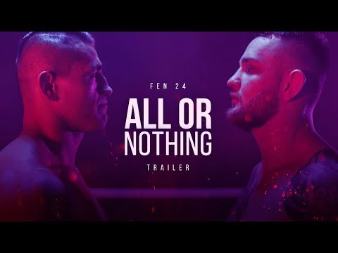 FEN 24: All or Nothing - Trailer