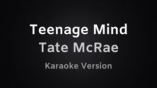 Teenage Mind - Tate McRae Karaoke Version