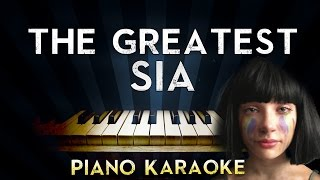 Sia - The Greatest | LOWER Key Piano Karaoke Instrumental Lyrics Cover Sing Along