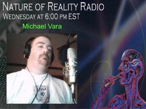 Michael Vara: Radio Host Who (Like Yours Truly) Wants To Understand The Nature Of Reality