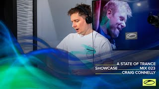 A State Of Trance Showcase - Mix 023: Craig Connelly