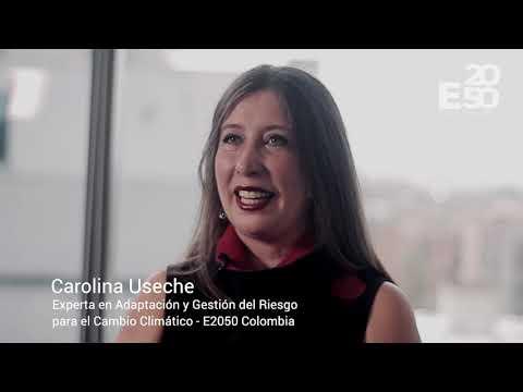 Carolina Useche- Experta en adaptación y gestión del riesgo para el cambio climático- E2050 Colombia
